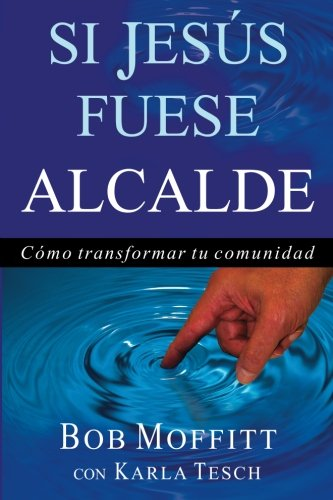 Si Jesus Fuese ALCALDE (Spanish Edition), by Bob Moffitt