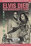 Elvis Died for Somebody's Sins...
