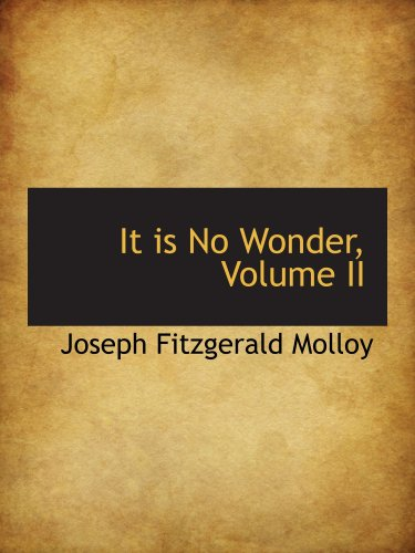 It is No Wonder, Volume II