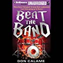Beat the Band (       UNABRIDGED) by Don Calame Narrated by Nick Podehl