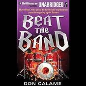 Beat the Band | [Don Calame]