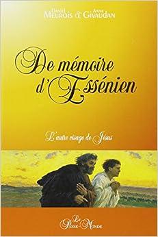 De mémoire d'Essénien - Daniel Meurois  Anne Givaudan