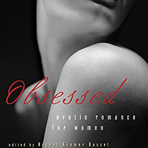 Obsessed: Erotic Romance for Women Audiobook