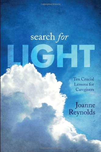 Image for Search for Light: Ten Crucial Lessons for Caregivers