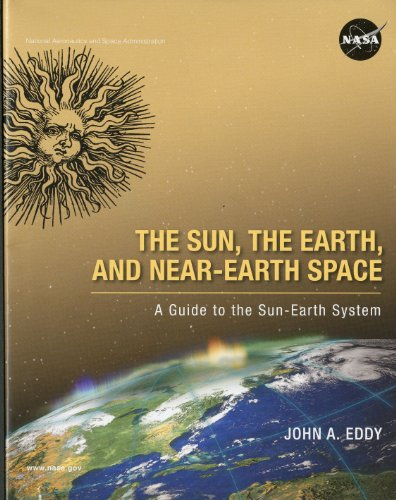 The Sun, the Earth, and Near-Earth Space: A Guide to the Sun-Earth System
