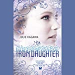 The Iron Daughter: The Iron Fey, Book 2 | Julie Kagawa