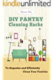 DIY Pantry Cleaning Hacks: To Organize and Efficiently Clean Your Pantries