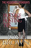 The Housewife Assassins Hostage Hosting Tips (The Housewife Assassin Series) (Volume 9)