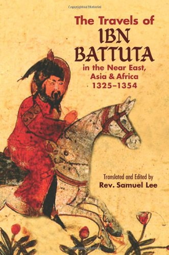 The Travels of Ibn Battuta: in the Near East, Asia and Africa, 1325-1354 (Dover Books on Travel, Adventure)