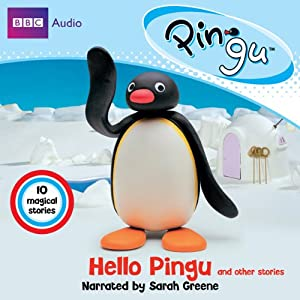 Pingu: Hello Pingu and Other Stories | [BBC Audiobooks]