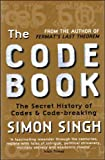 The Code Book: The Secret History of Codes & Code-Breaking (0007635745) by Simon Singh