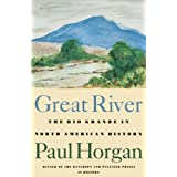 Great River: The Rio Grande in North American History. Vol. 1, Indians and Spain. Vol. 2, Mexico and the United...