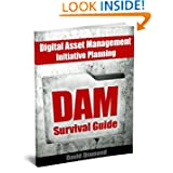 DAM Survival Guide - Digital Asset Management Initiative Planning