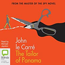 The Tailor of Panama | Livre audio Auteur(s) : John le Carré Narrateur(s) : Michael Jayston