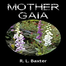 Mother Gaia (       UNABRIDGED) by R.L. Baxter Narrated by Louise V. Bond