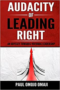 Audacity Of Leading Right: An Odyssey Towards Virtuous Leadership