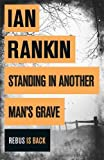Standing in Another Man's Grave (Inspector Rebus 18) Ian Rankin