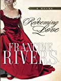 Redeeming Love (Christian Softcover Originals) Francine Rivers