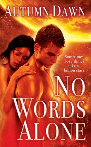 No Words Alone (Love Spell Futuristic Romance) by Autumn Dawn