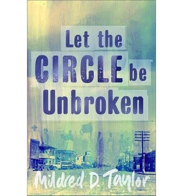 an analysis of the novel let the circle be unbroken by mildred d taylor Story—cassie logan, an independent girl who discovers over  other books by  mildred d taylor, with original publishers and publication dates: song of the   let the circle be unbroken dial books  look at and analyze the symbolism in.