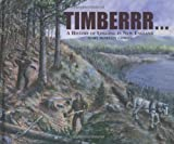 img - for Timberrr!: A History of Logging in New England book / textbook / text book