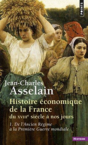 Histoire économique de la France du XVIIIe siècle à nos jours: 1.De l'Ancien Régime à la Première Guerre mondiale