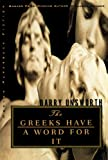 The Greeks Have a Word for It (Norton Paperback Fiction)