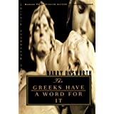 The Greeks Have a Word for It (Norton Paperback Fiction) ~ Barry Unsworth
