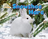 img - for Snowshoe Hare (Arctic Animals: Life Outside the Igloo) book / textbook / text book