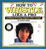 How to Whistle Like a Pro