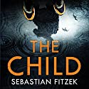 The Child Hörbuch von Sebastian Fitzek Gesprochen von: Robert Glenister