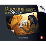"Directing the Story: Professional Storytelling and Storyboarding Techniques for Live Action and Animationvon ""Francis Glebas"""