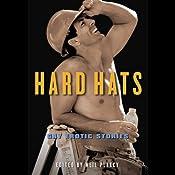 Hard Hats: Gay Erotic Stories | [Neil Plakcy]