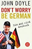Dont worry, be German