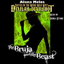 The Bruja and the Beast: Delilah Devilshot, Book 3 Audiobook by Alana Melos Narrated by Irina Stone