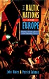 img - for The Baltic Nations and Europe: Estonia, Latvia and Lithuania in the Twentieth Century book / textbook / text book