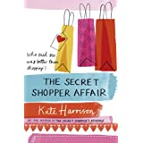 The Secret Shopper Affair (Secret Shopper 3)by Kate Harrison