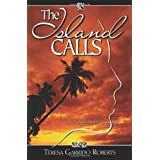 The Island Calls: A True-Life Novel about a Chamorro Daughter Finding Her Way Back Home ~ Teresa Garrido Roberts