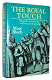 The Royal Touch: Monarchy and Miracles in France and England (0880294086) by Bloch, Marc