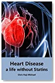 Heart Disease, a life without Statins