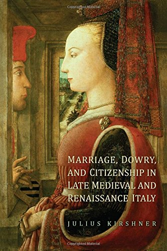 Marriage, Dowry, and Citizenship in Late Medieval and Renaissance Italy (Toronto Studies in Medieval Law) PDF