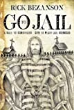 Go To Jail: A Call to Christians