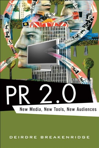 PR 2.0:New Media, New Tools, New Audiences