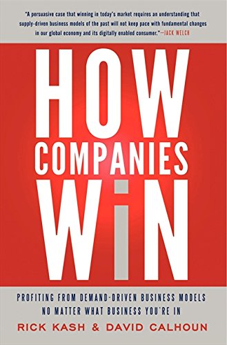 How Companies Win: Profiting from Demand-Driven Business Models No Matter What Business You're In (Business Model You compare prices)