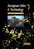 European Cities and Technology: Industrial to Post-Industrial Cities (0415200792) by Chant, Colin