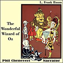 The Wonderful Wizard of Oz (       UNABRIDGED) by L. Frank Baum Narrated by Phil Chenevert