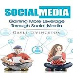 Social Media: Gaining More Leverage through Social Media | Gayle Livingston