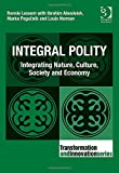 img - for Integral Polity: Integrating Nature, Culture, Technology and Economy (Transformation and Innovation) book / textbook / text book