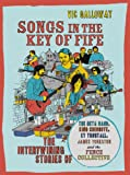 Songs in the Key of Fife: The Intertwining Stories of The Beta Band, King Creosote, KT Tunstall, James Yorkston and the Fence Collective