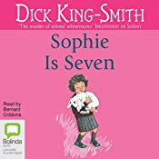 Sophie Is Seven | [Dick King-Smith]